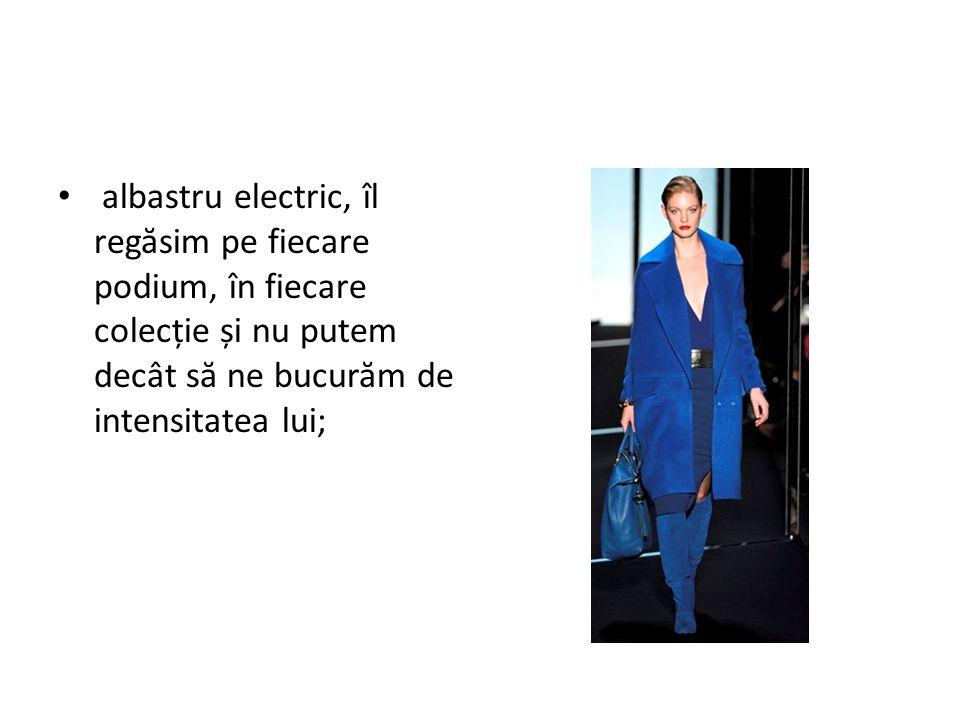 albastru electric, îl reg ă sim pe fiecare podium, în fiecare colecție și nu putem decât s ă ne bucur ă m de intensitatea lui;