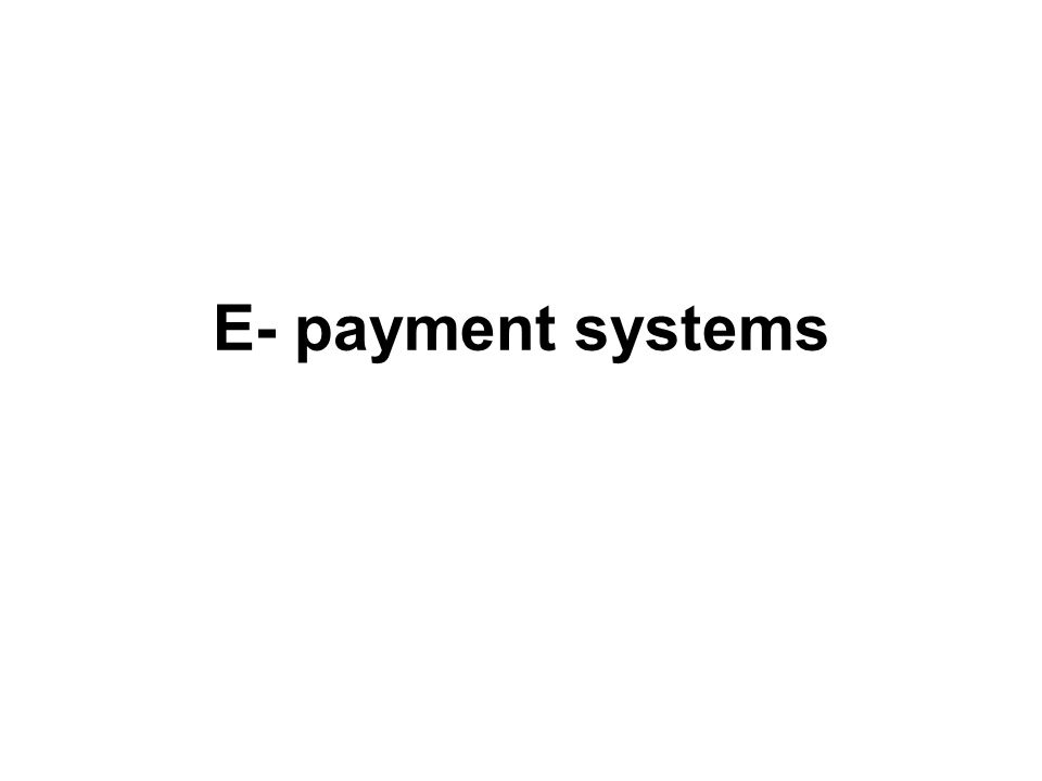 E- payment systems