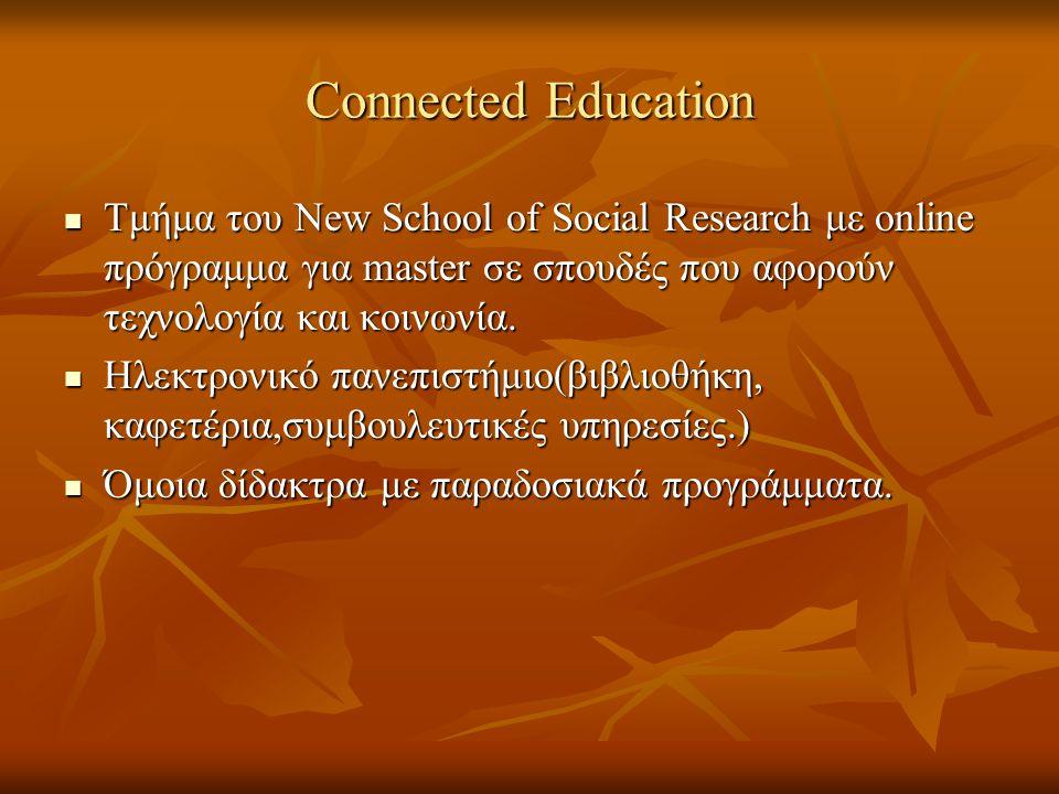 Connected Education Τμήμα του New School of Social Research με online πρόγραμμα για master σε σπουδές που αφορούν τεχνολογία και κοινωνία. Τμήμα του N