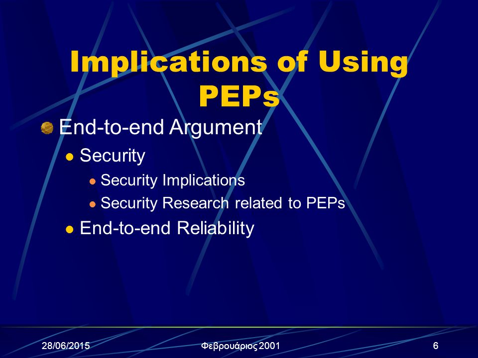 28/06/2015Φεβρουάριος 20017 Implications of Using PEPs (συνέχεια) Asymmetric Routing Mobile Hosts Scalability