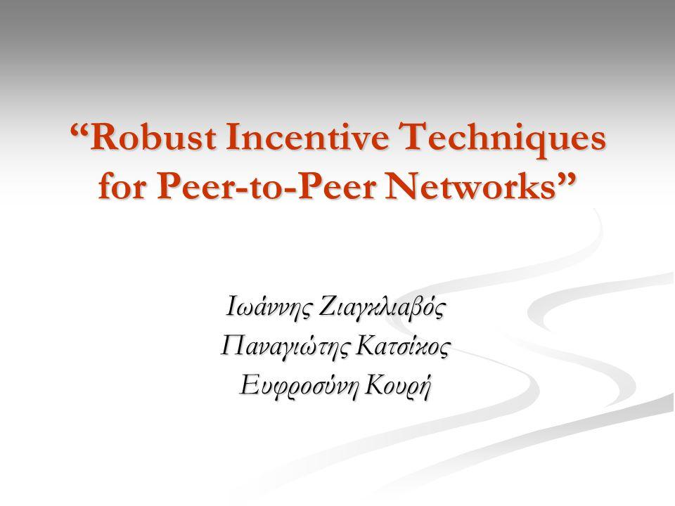 Πρόβλημα Η έλλειψη συνεργασίας είναι από τις πιο σημαντικές προκλήσεις που καλούνται να αντιμετωπίσουν τα Peer-to-Peer δίκτυα.