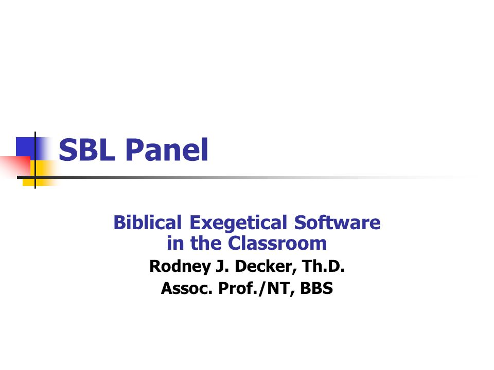 SBL Panel Biblical Exegetical Software in the Classroom Rodney J.