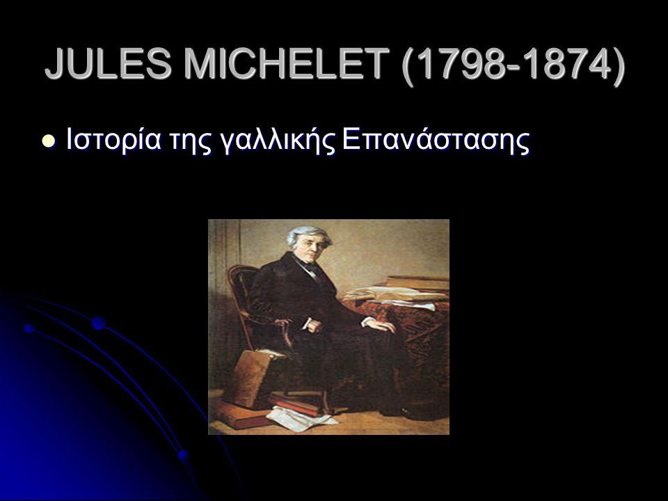 JULES MICHELET (1798-1874) Ιστορία της γαλλικής Επανάστασης Ιστορία της γαλλικής Επανάστασης