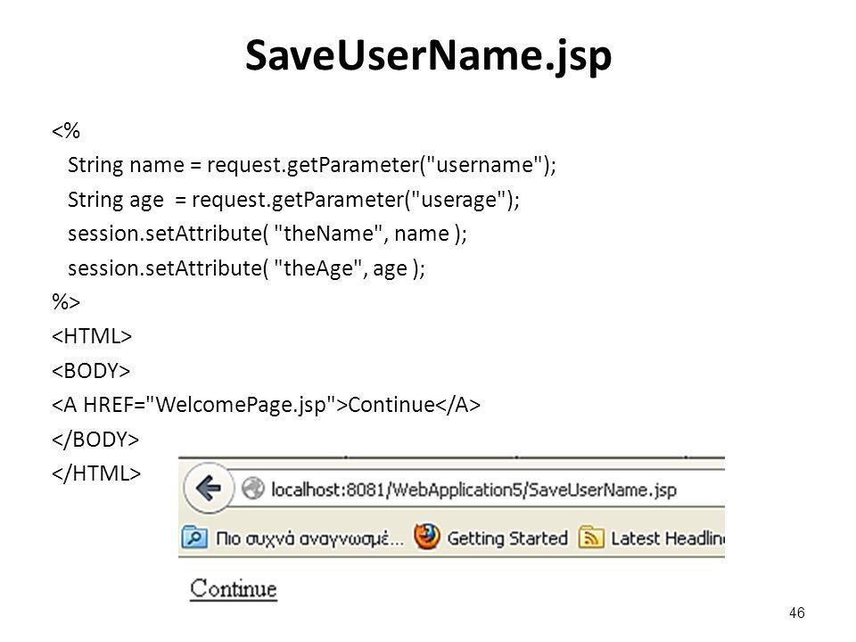 SaveUserName.jsp <% String name = request.getParameter(