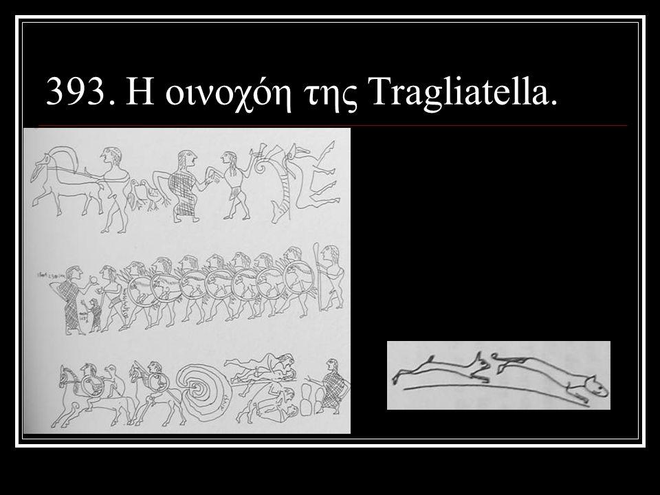 393. Η οινοχόη της Tragliatella.