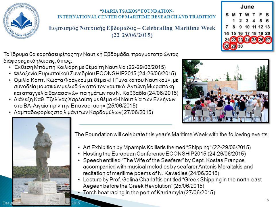 "12 ""MARIA TSAKOS"" FOUNDATION- INTERNATIONAL CENTER OF MARITIME RESEARCH AND TRADITION Εορτασμός Ναυτικής Εβδομάδας – Celebrating Maritime Week (22-29/"