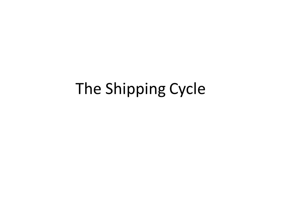The Shipping Cycle