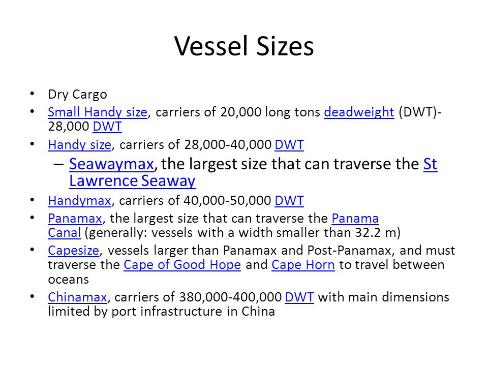 Vessel Sizes Dry Cargo Small Handy size, carriers of 20,000 long tons deadweight (DWT)- 28,000 DWT Small Handy sizedeadweightDWT Handy size, carriers