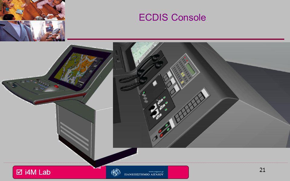  i4M Lab 20 ECDIS – Βασικό σύστημα Ηλεκτρονικός Υπολογιστής/Λογισμικό Η/Υ ναυτικού τύπου (Marinized PC) Ενδείκτης (Display) Floppy Drive CD ROM Drive