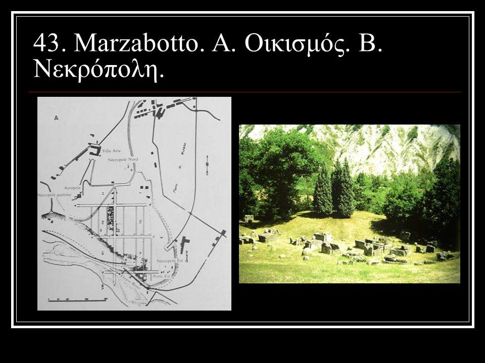 43. Marzabotto. Α. Οικισμός. Β. Νεκρόπολη.
