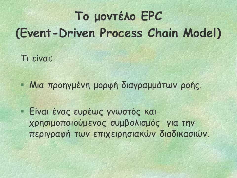 Activity-Oriented Models  The IDEF0 Model  The IDEF3 Model  The EPC Model