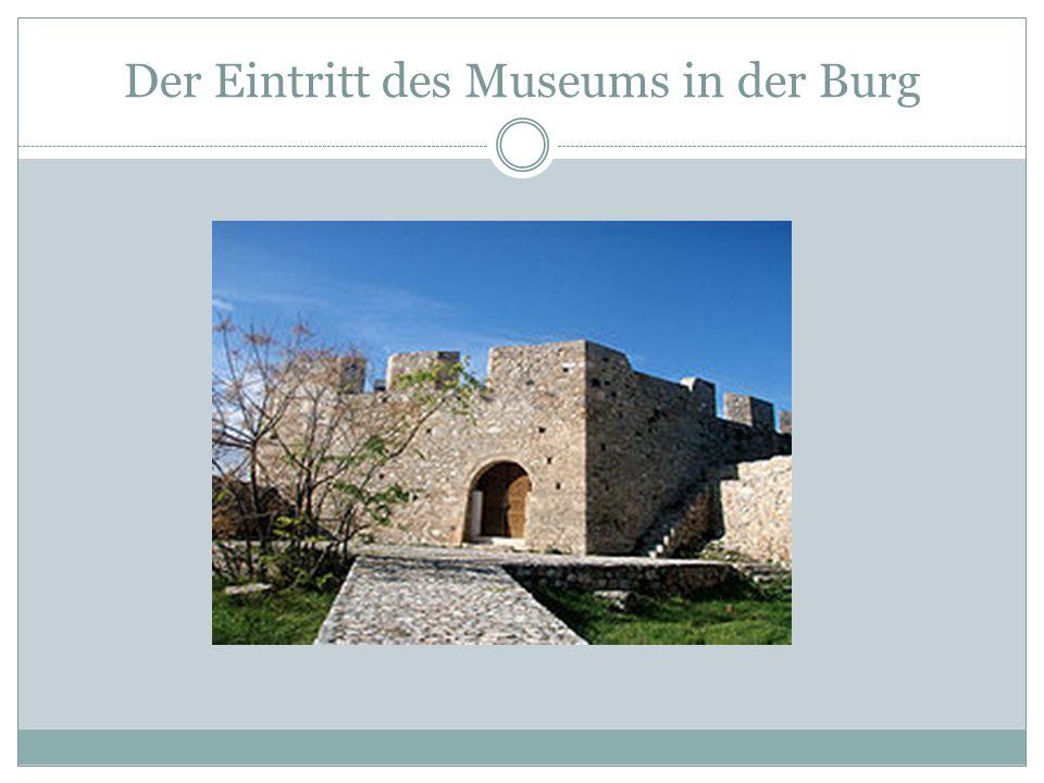 Der Eintritt des Museums in der Burg