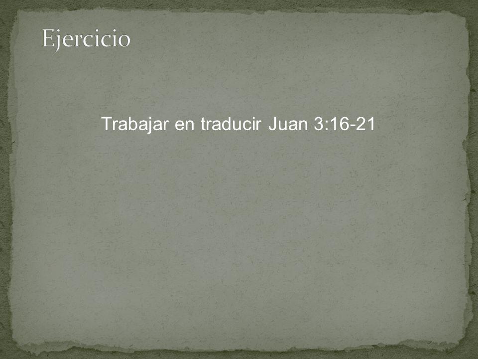 Trabajar en traducir Juan 3:16-21