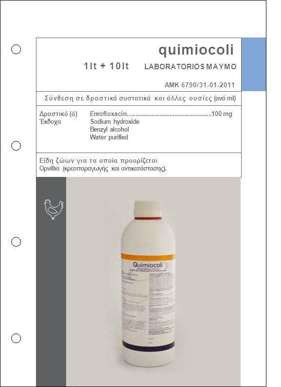 quimiocoli 1lt + 10lt LABORATORIOS MAYMO Enrofloxacin....................................................100 mg Sodium hydroxide Benzyl alcohol Water