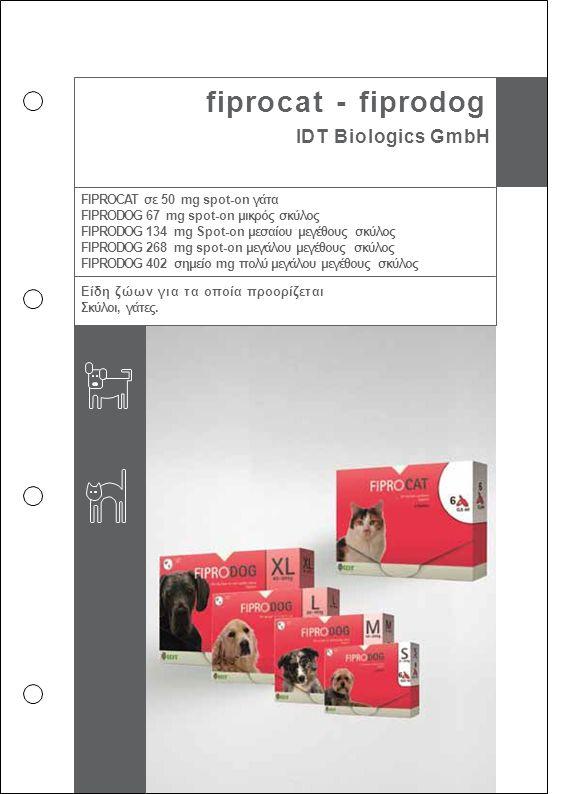 fiprocat - fiprodog IDT Biologics GmbH FIPROCAT σε 50 mg spot-on γάτα FIPRODOG 67 mg spot-on μικρός σκύλος FIPRODOG 134 mg Spot-on μεσαίου μεγέθους σκ