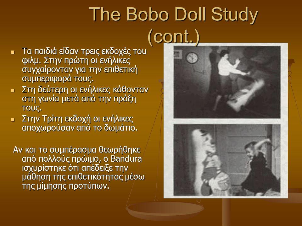 The Bobo Doll Study Στο διάσημο πείραμα του 1961, παιδιά παρατήρησαν σε μια ταινία κάποιους ενήλικες να χτυπούν μια κούκλα, την Bobo. Όταν τα παιδιά α