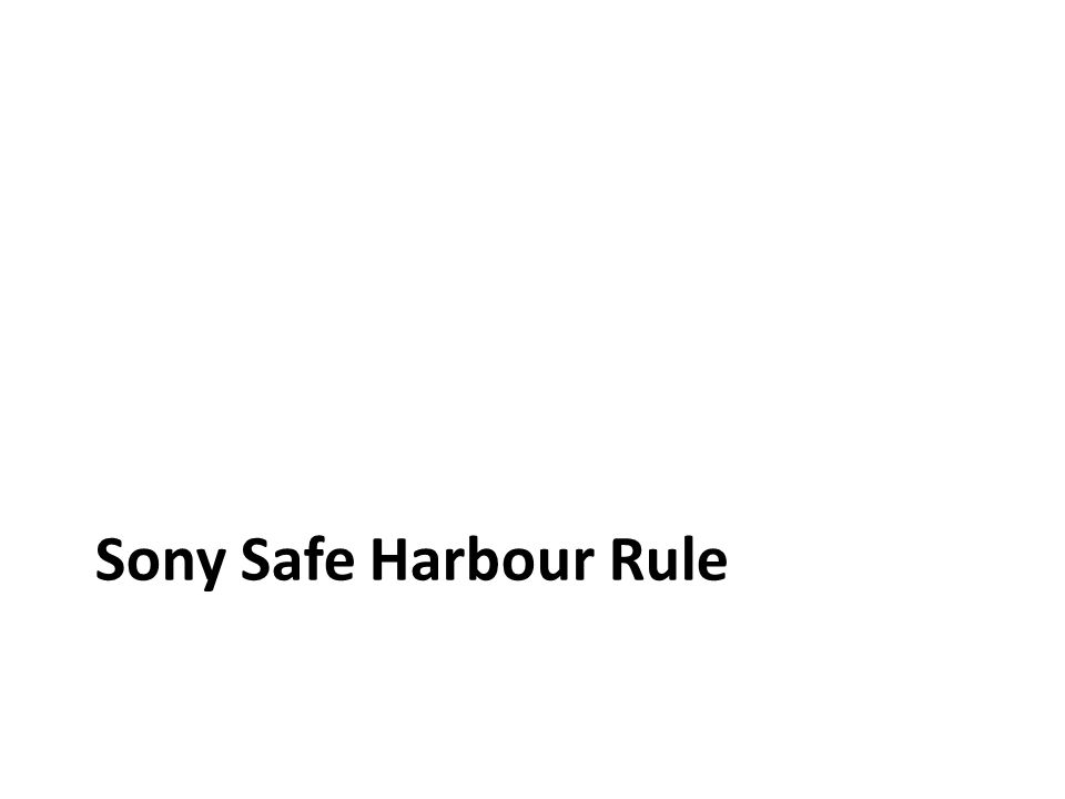 Sony Safe Harbour Rule