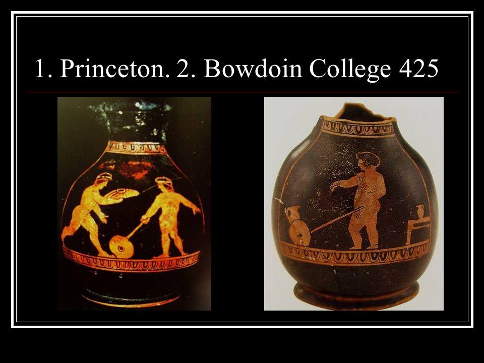 1. Princeton. 2. Bowdoin College 425