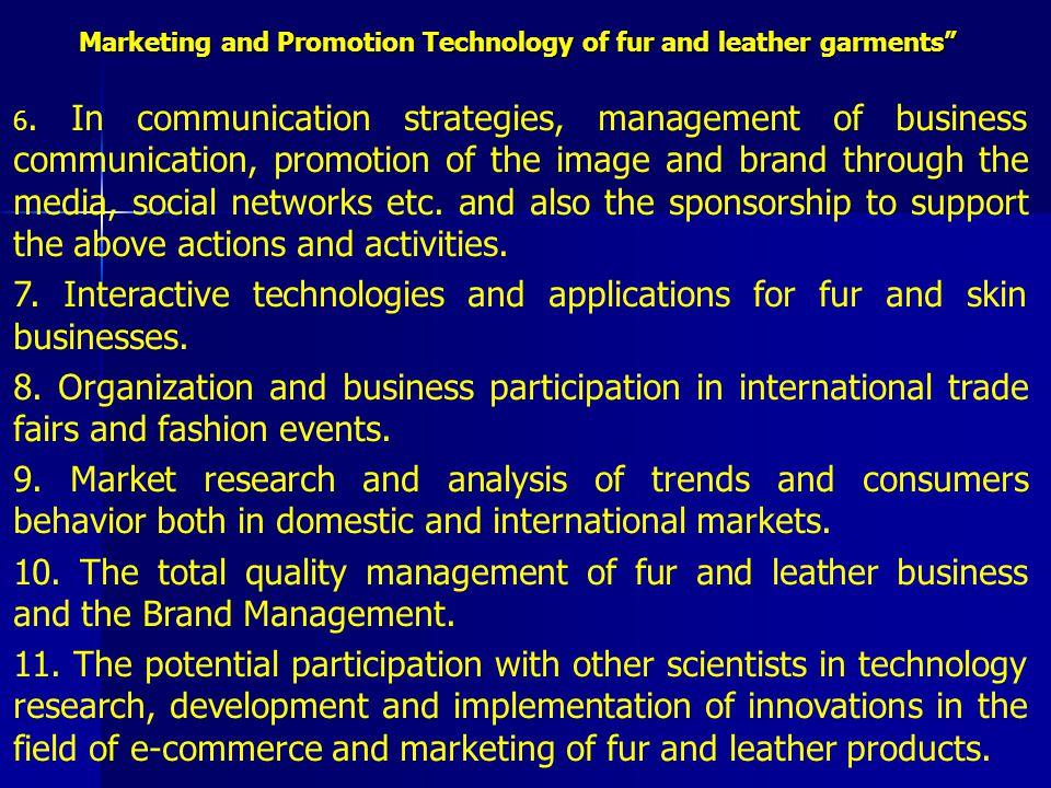 Marketing and Promotion Technology of fur and leather garments 6.
