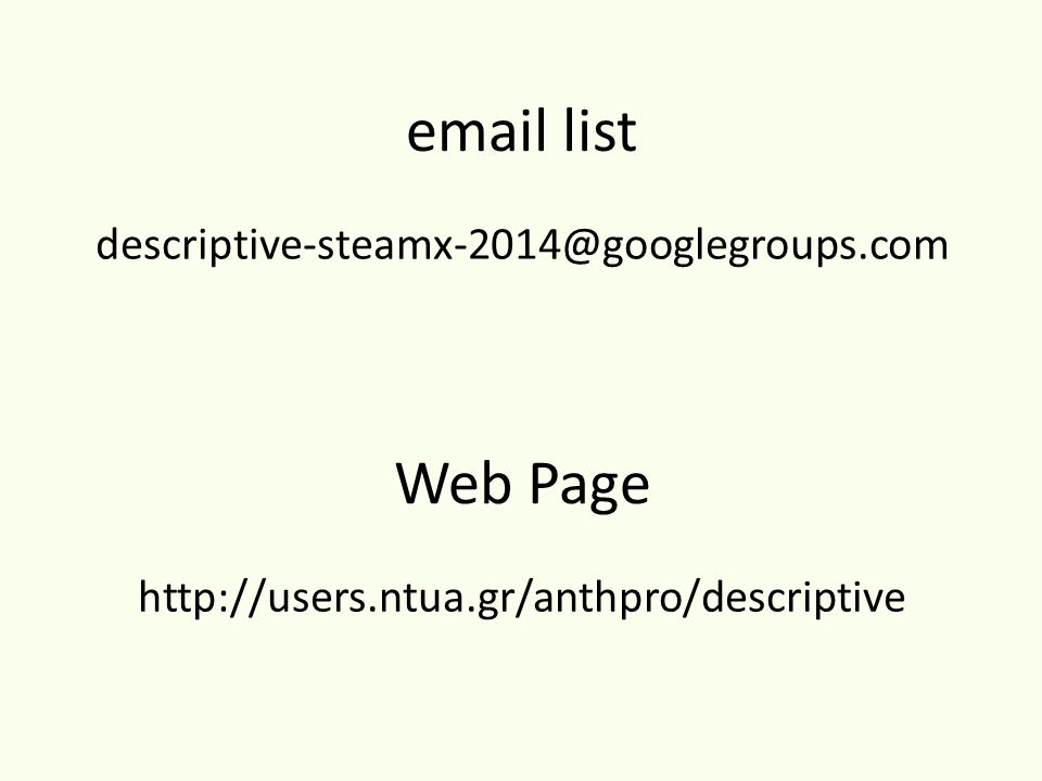 email list descriptive-steamx-2014@googlegroups.com Web Page http://users.ntua.gr/anthpro/descriptive