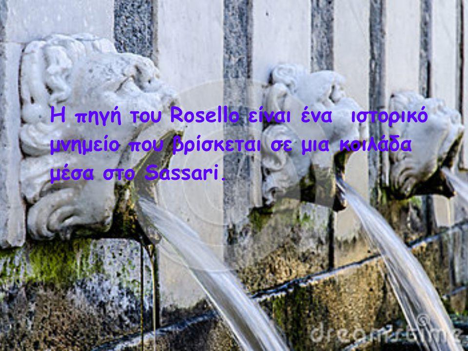 Η πηγή του Rosello είναι ένα ιστορικό μνημείο που βρίσκεται σε μια κοιλάδα μέσα στο Sassari.