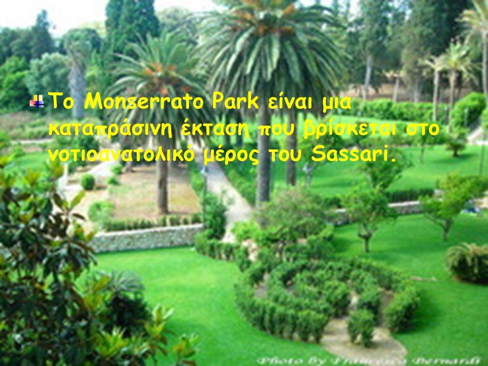Το Monserrato Park είναι μια καταπράσινη έκταση που βρίσκεται στο νοτιοανατολικό μέρος του Sassari.