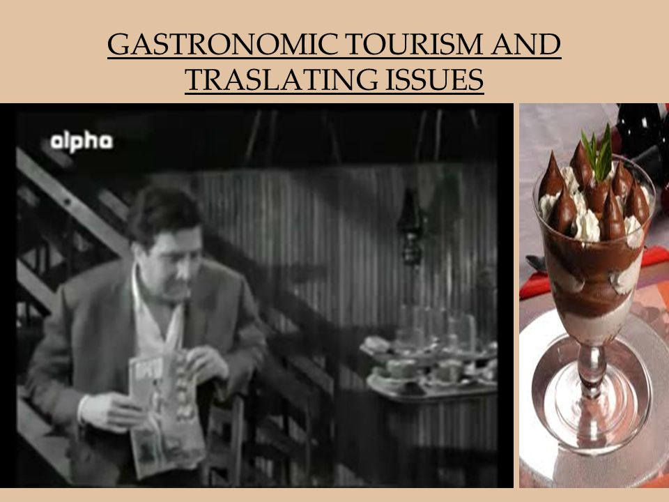 GASTRONOMIC TOURISM AND TRASLATING ISSUES