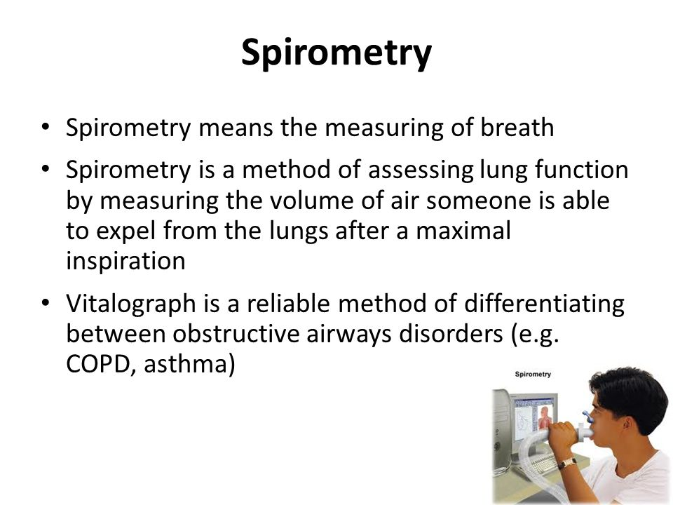 Spirometry Spirometry means the measuring of breath Spirometry is a method of assessing lung function by measuring the volume of air someone is able t