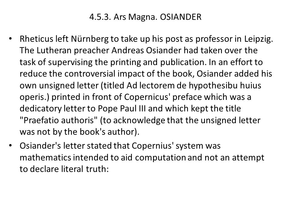 4.5.3. Ars Magna. OSIANDER Rheticus left Nürnberg to take up his post as professor in Leipzig. The Lutheran preacher Andreas Osiander had taken over t