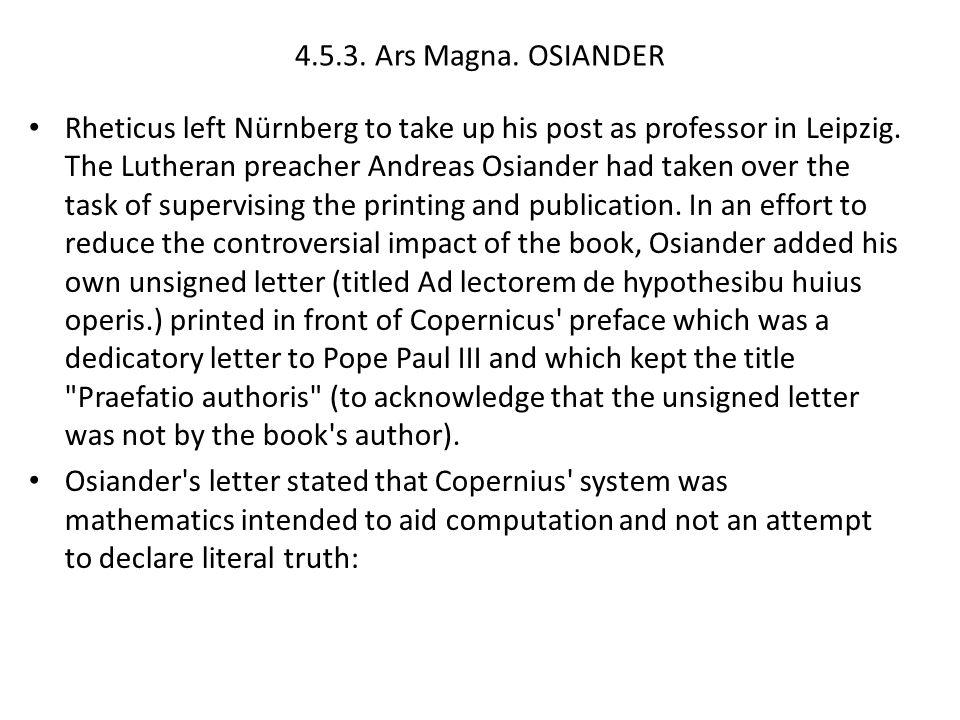 4.5.3.Ars Magna. OSIANDER Rheticus left Nürnberg to take up his post as professor in Leipzig.