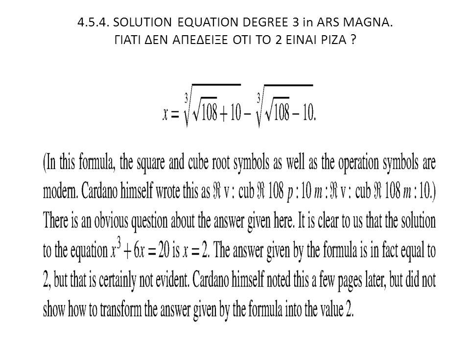 4.5.4. SOLUTION EQUATION DEGREE 3 in ARS MAGNA. ΓΙΑΤΙ ΔΕΝ ΑΠΕΔΕΙΞΕ ΟΤΙ ΤΟ 2 ΕΙΝΑΙ ΡΙΖΑ ?