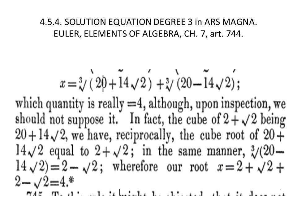 4.5.4. SOLUTION EQUATION DEGREE 3 in ARS MAGNA. EULER, ELEMENTS OF ALGEBRA, CH. 7, art. 744.