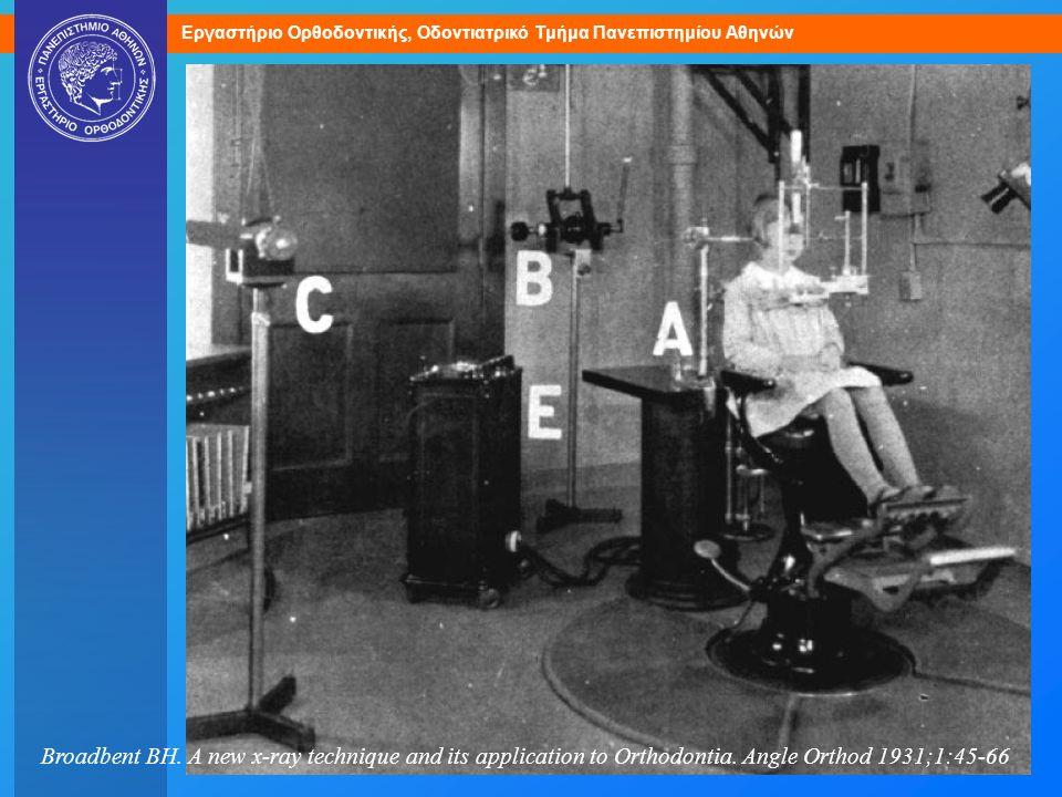 Εργαστήριο Ορθοδοντικής, Οδοντιατρικό Τμήμα Πανεπιστημίου Αθηνών Broadbent BH. A new x-ray technique and its application to Orthodontia. Angle Orthod