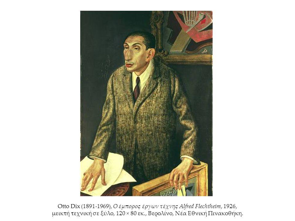 Otto Dix (1891-1969), Ο έμπορος έργων τέχνης Alfred Flechtheim, 1926, μεικτή τεχνική σε ξύλο, 120 × 80 εκ., Βερολίνο, Νέα Εθνική Πινακοθήκη.