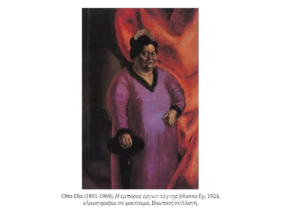 Otto Dix (1891-1969), Η έμπορος έργων τέχνης Johanna Ey, 1924, ελαιογραφία σε μουσαμά, Ιδιωτική συλλογή.