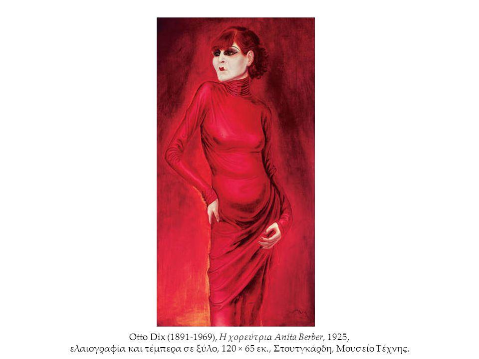 Otto Dix (1891-1969), Η χορεύτρια Anita Berber, 1925, ελαιογραφία και τέμπερα σε ξύλο, 120 × 65 εκ., Στουτγκάρδη, Μουσείο Τέχνης.