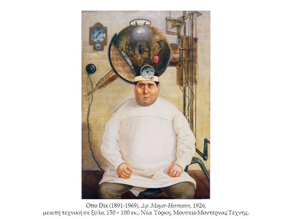 Otto Dix (1891-1969), Δρ. Mayer-Hermann, 1926, μεικτή τεχνική σε ξύλο, 150 × 100 εκ., Νέα Υόρκη, Μουσείο Μοντέρνας Τέχνης.