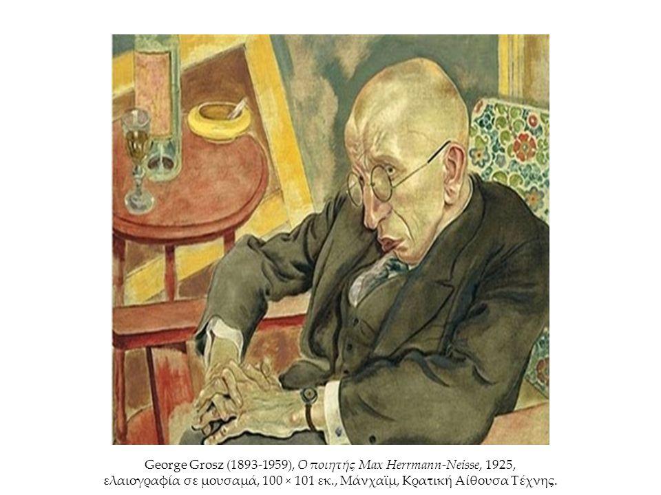 George Grosz (1893-1959), Ο ποιητής Max Herrmann-Neisse, 1925, ελαιογραφία σε μουσαμά, 100 × 101 εκ., Μάνχαϊμ, Κρατική Αίθουσα Τέχνης.