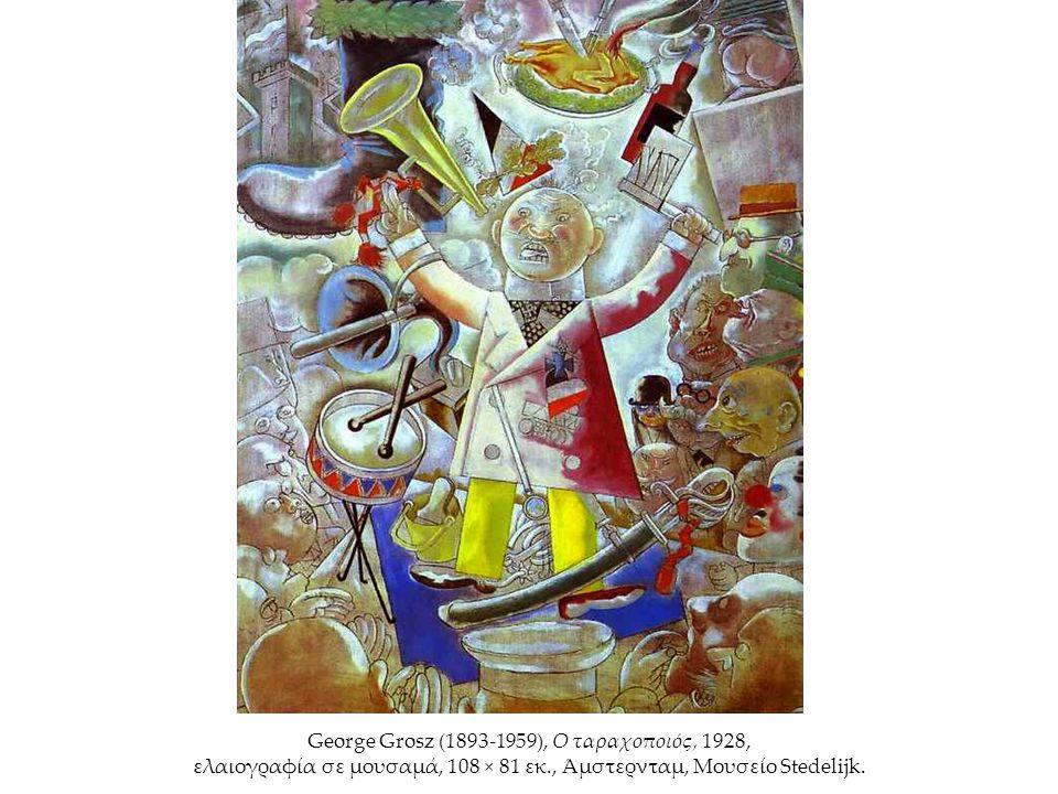 George Grosz (1893-1959), Ο ταραχοποιός, 1928, ελαιογραφία σε μουσαμά, 108 × 81 εκ., Άμστερνταμ, Μουσείο Stedelijk.