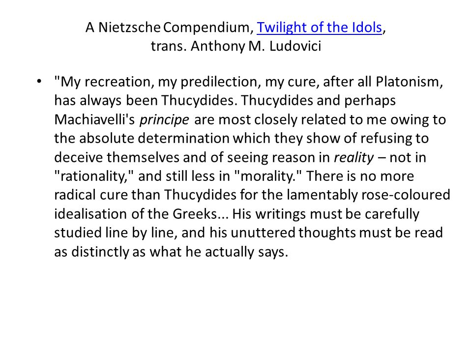 A Nietzsche Compendium, Twilight of the Idols, trans.