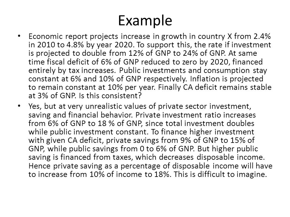 Example Economic report projects increase in growth in country X from 2.4% in 2010 to 4.8% by year 2020.