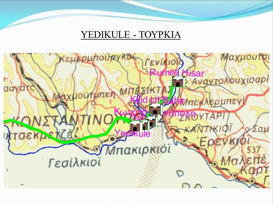 YEDIKULE - ΤΟΥΡΚΙΑ