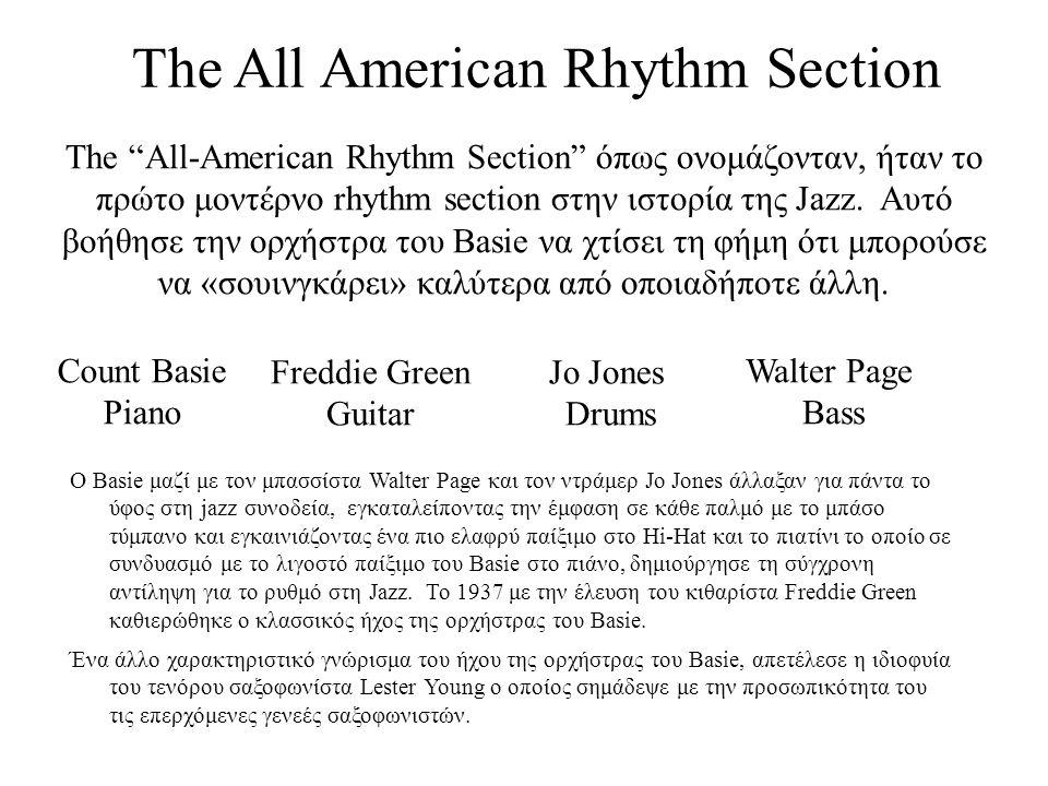 The All American Rhythm Section The All-American Rhythm Section όπως ονομάζονταν, ήταν το πρώτο μοντέρνο rhythm section στην ιστορία της Jazz.