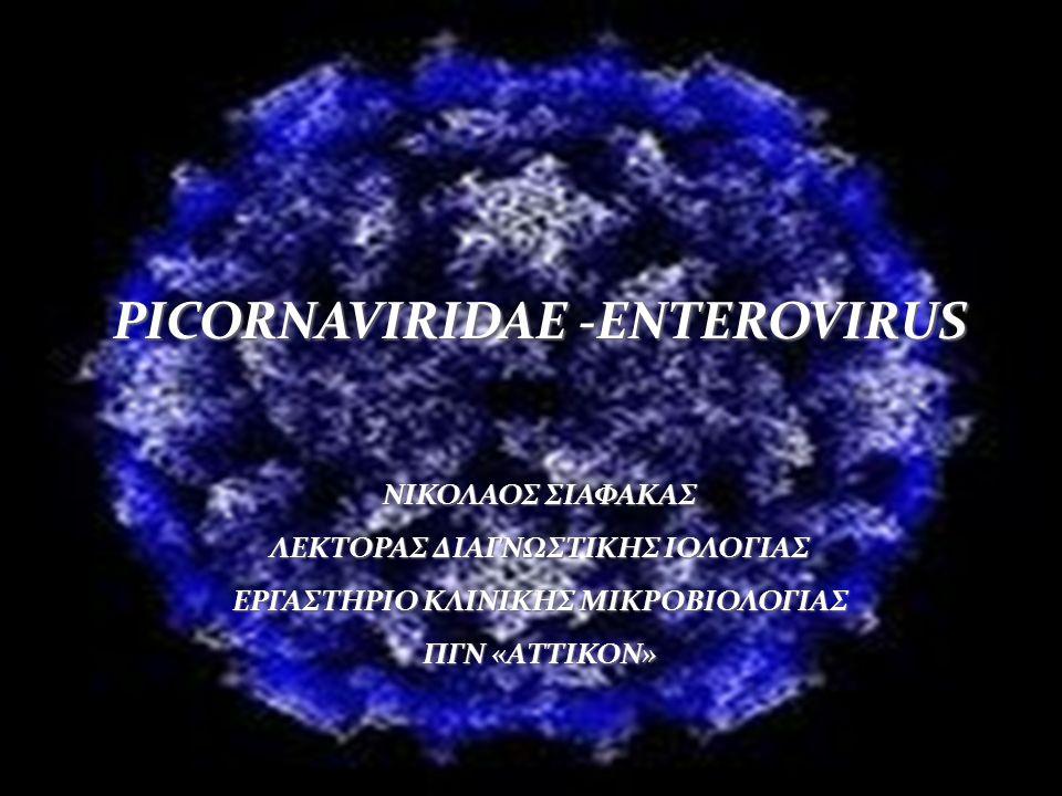 Γένος Εντεροϊών: >100 Ορότυποι: Γένος Εντεροϊών: >100 Ορότυποι: Coxsackie A: 23 Ορότυποι Coxsackie A: 23 Ορότυποι Coxsackie B: 6 Ορότυποι Coxsackie B: 6 Ορότυποι Echo: 28 Ορότυποι Echo: 28 Ορότυποι Πολιοϊοί: 3 Ορότυποι Πολιοϊοί: 3 Ορότυποι Νεότεροι Εντεροϊοί (π.χ.