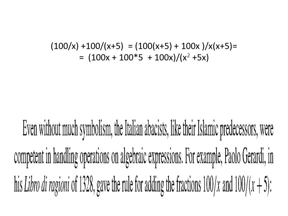 (100/x) +100/(x+5) = (100(x+5) + 100x )/x(x+5)= = (100x + 100*5 + 100x)/(x 2 +5x)
