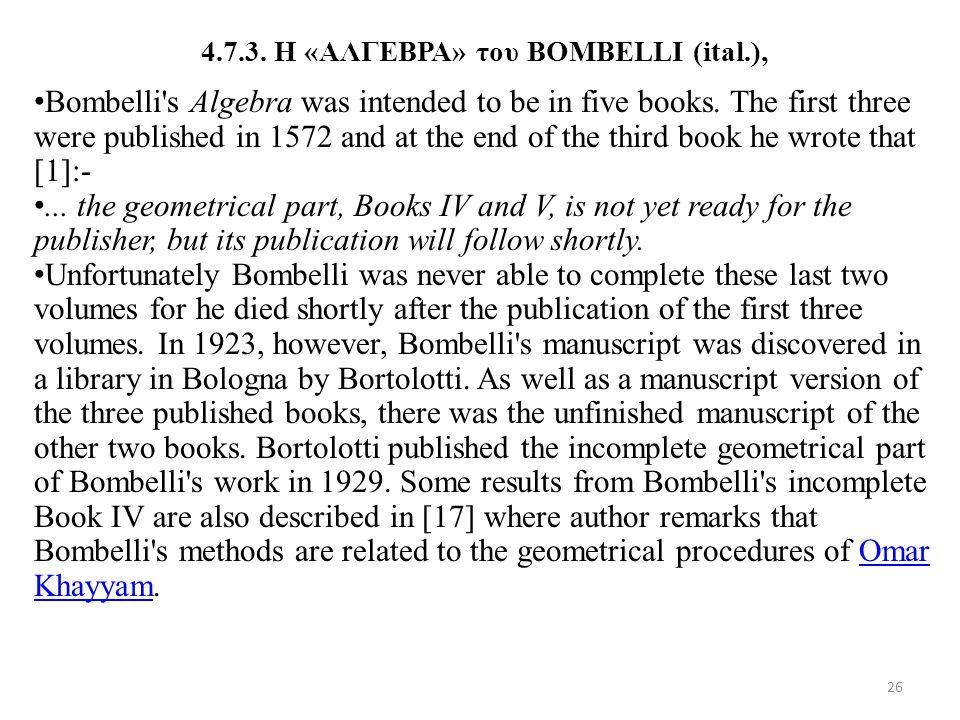 4.7.3. Η «ΑΛΓΕΒΡΑ» του BOMBELLI (ital.), Bombelli's Algebra was intended to be in five books. The first three were published in 1572 and at the end of