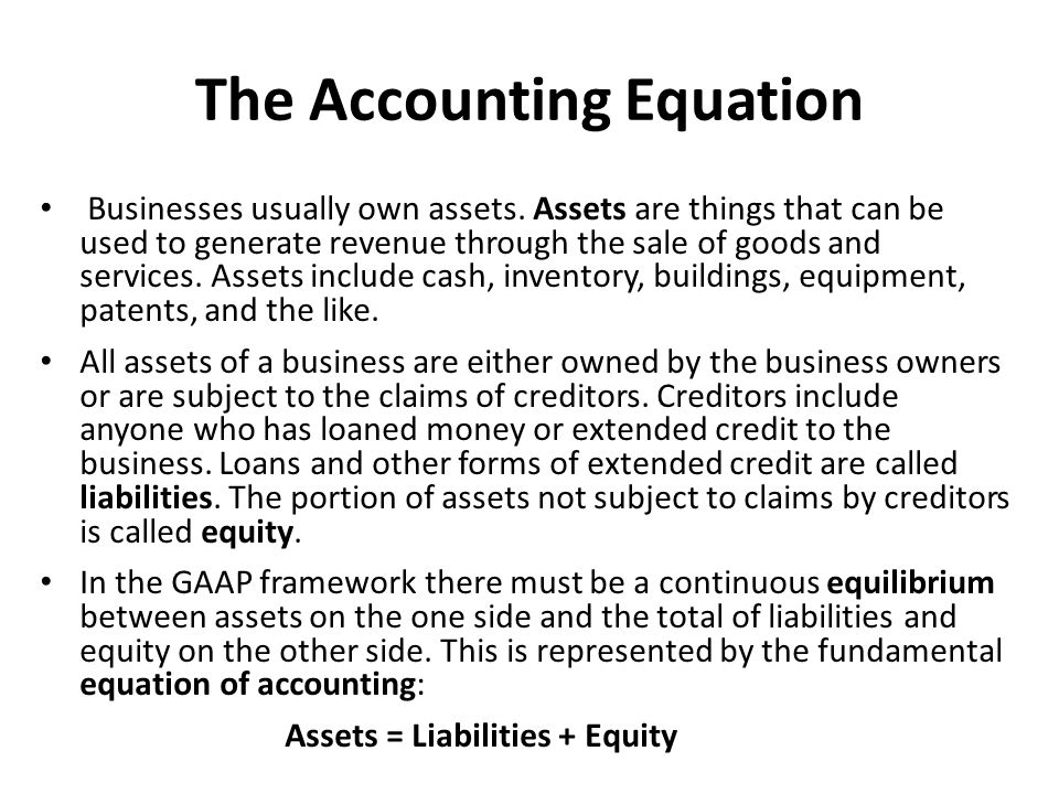 The Accounting Equation Businesses usually own assets.
