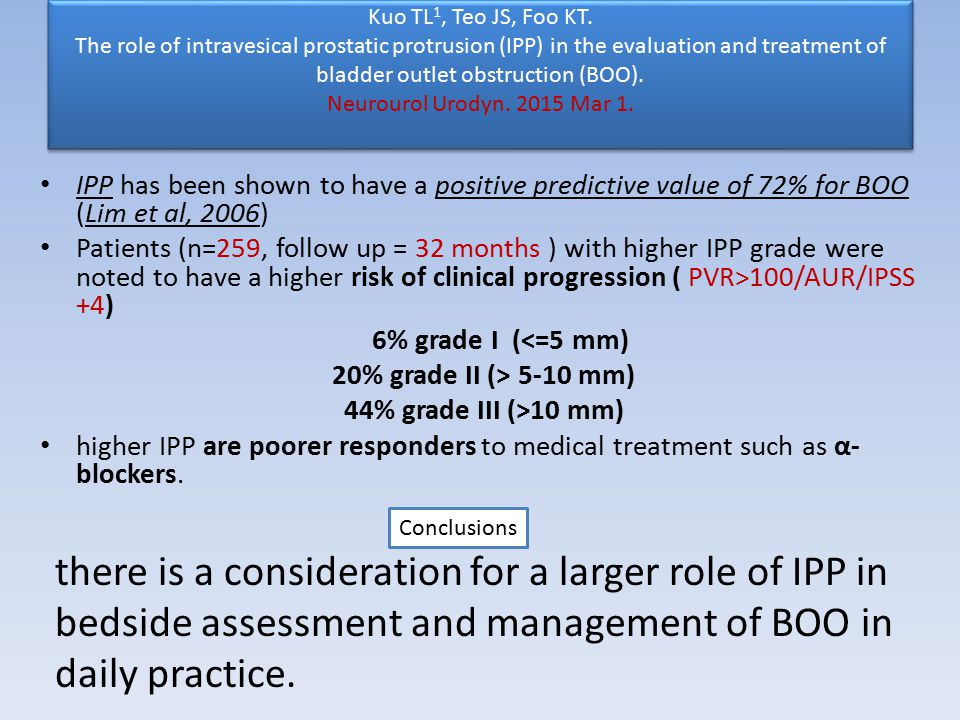 Kuo TL 1, Teo JS, Foo KT. The role of intravesical prostatic protrusion (IPP) in the evaluation and treatment of bladder outlet obstruction (BOO). Neu