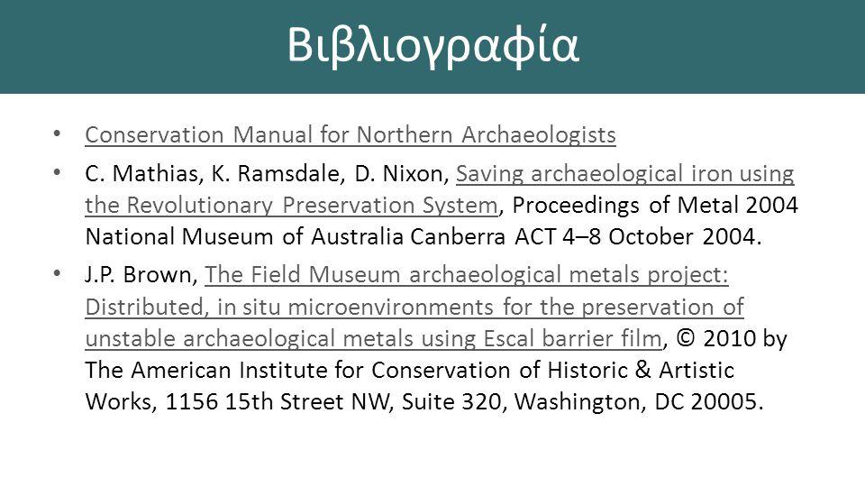 Βιβλιογραφία Conservation Manual for Northern Archaeologists C.