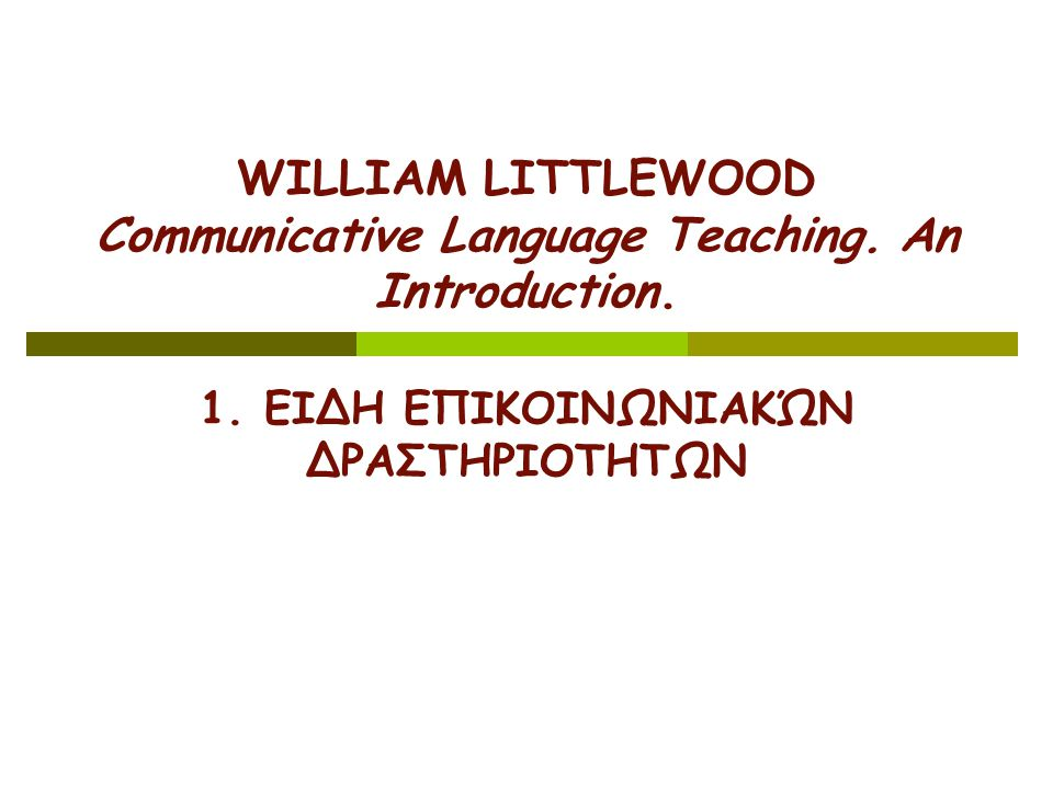 WILLIAM LITTLEWOOD Communicative Language Teaching.